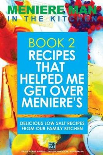 """Meniere Man in the Kitchen. Book 2. Recipes That Helped Me Get Over Meniere's.: Delicious Low Salt Recipes from Our Family Kitchen PAPERBACK NOW INCLUDES THE FREE KINDLE EBOOK BEST-SELLER""""The miracle of getting over Meniere's, is in the body's own ability to heal. A low salt diet combined with nutritional healing foods is a must,"""" the Author says."""" 250 pages. More than 200 delicious low-sodium recipes. An essential cookbook for everyone who loves to cook and eat. Real life low salt food for everyday and special occasion meals.This extra-ordinary cookbook is a celebration of good health and great taste. You'll be able to cook the same low salt, health-giving family recipes that Meniere Man's cooks in his own kitchen. Foods and flavors so delicious, you won't even miss the salt.Throw away the salt shaker and can-opener! Prepare to cook low-salt meals in a delicious new way, using fresh produce and healthy ingredients.A treasury of low-salt recipes: No Salt Mozzarella and Low Salt Ricotta Cheese, Low Salt Classic Italian Sausages, Bouquet Garni, Spice Island Blend, Deli-Style Rubs and more, Beau's Secret Blackened Spices For Barbeques, Delicious ideas for Breakfast. Pastas. Rice. Soups and Stocks. Salsas. Vegetables. Salads. Fish. Meat. Poultry. Healthy Snacks. Mouth-watering Desserts. Our Most Secret Muesli, Angel In The Morning, Swiss Muesli, Quinoa Berry Porridge, Tomato And Saffron Soup, Spinach And Ginger Soup, Chicken Chowder, Noah's Two Of Everything Soup, Soup Au Pistou, Pumpkin And Coconut Soup, Tomato And Mint Salad, Spinach Tart, Lemon Garlic Mushrooms, Mint Orzo Salad, Spinach And Quinoa Salad, Spicy Couscous, Coconut Jasmine Rice, Fish In Grape Sauce, Noosa Beach Garlic Prawns, Fresh Fish With Lime Mayonnaise, Zoe's Beer Batter For Fish, Palm Beach Prawn Salad, Poached Salmon Nicoise, Tahitian Kokoda, Beau's Blackened Spices, Salmon Orange Avocado Salad, Pork With Prunes, Pork And Veal Sausages, Sweet And Sour Lamb Casserole, Marinated Butterflied Lamb, Je"""