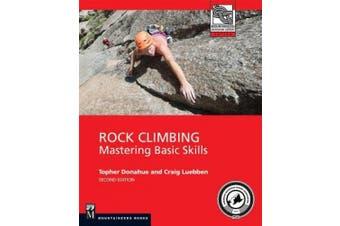 Rock Climbing, 2nd Edition: Mastering Basic Skills