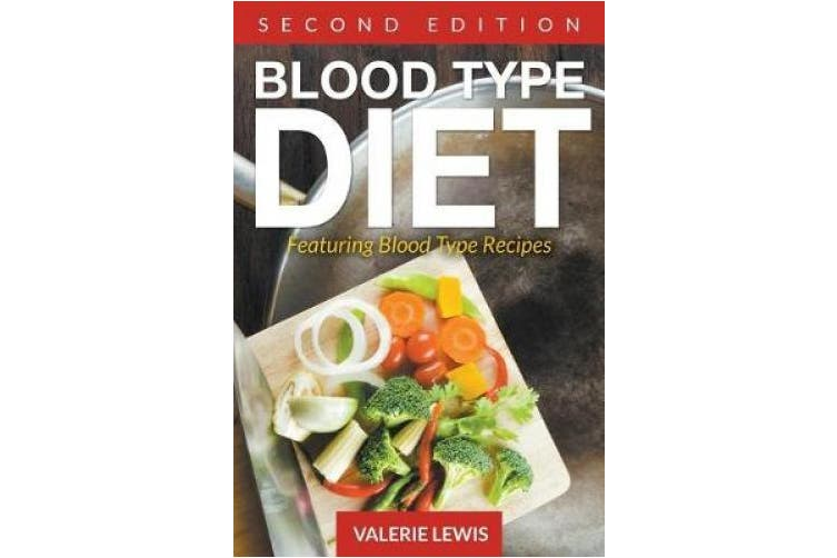 Blood Type Diet Second Edition Featuring Blood Type Recipes Kogan Com