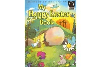 My Happy Easter Book: Matthew 27:57-28:10 for Children (Arch Books)