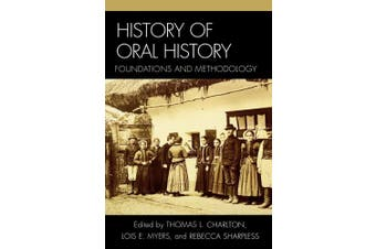 History of Oral History: Foundations and Methodology