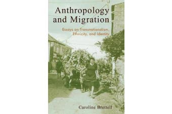 Anthropology and Migration: Essays on Transnationalism, Ethnicity and Identity