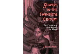 Slavery in the Twentieth Century: The Evolution of a Global Problem