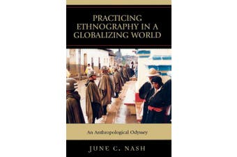 Practicing Ethnography in a Globalizing World: An Anthropological Odyssey