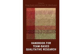 Handbook for Team-based Qualitative Research