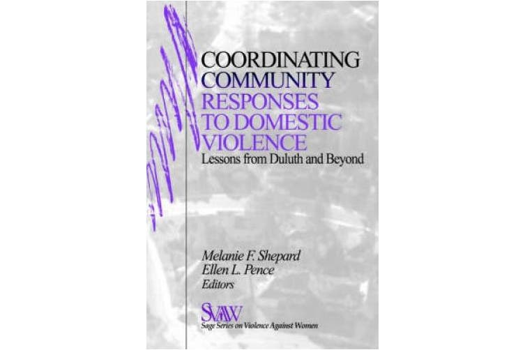 """Coordinating Community Responses to Domestic Violence: Lessons from """"Duluth"""" and Beyond (Sage Series on Violence Against Women)"""