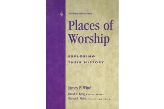 Places of Worship: Exploring Their History (American Association for State and Local History)