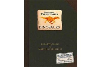 Encyclopaedia Prehistorica Dinosaurs : The Definitive Pop-Up
