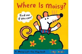 Where Is Maisy? (Maisy Lift-The-Flap Classic) [Board book]