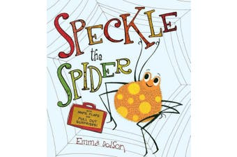 Speckle the Spider: With Maps, Flaps, and Pull-Out Surprises!