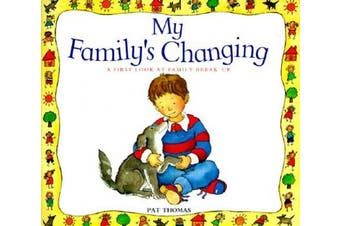 My Family's Changing: A First Look at Family Break up