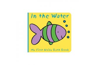Animals in the Water: My First Noisy Bath Book