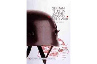 German Helmets of the Second World War: Volume 2: Paratroop . Covers . Liners . Makers . Insignia