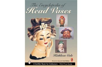 The Encyclopedia of Head Vases (Schiffer Book for Collectors Series)