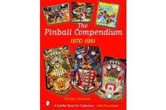 The Pinball Compendium: 1970-1981
