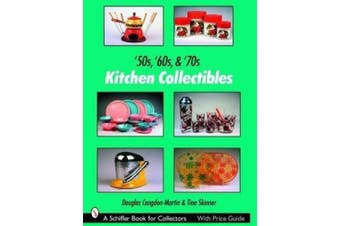 '50s, '60s, and '70s Kitchen Collectibles