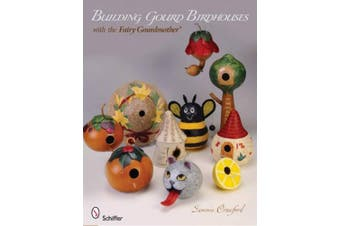 Building Gourd Birdhouses with the Fairy Gourdmother (R)