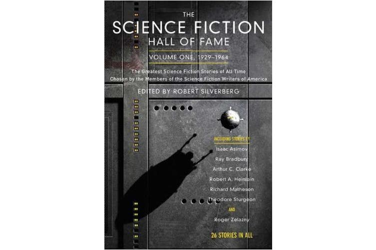 The Science Fiction Hall of Fame, Volume One 1929-1964: The Greatest Science Fiction Stories of All Time Chosen by the Members of the Science Fiction