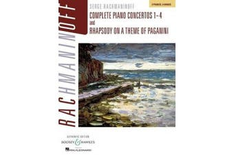 Rachmaninoff: Complete Piano Concertos 1-4 and Rhapsody on a Theme of Paganini, Authentic Edition: 2 Pianos, 4 Hands