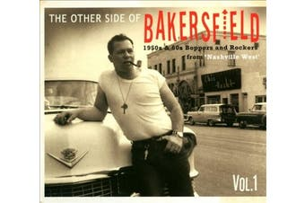 """The Other Side of Bakersfield, Vol. 1: 1950s & 60s Boppers and Rockers From """"Nashville West"""" [Digipak]"""