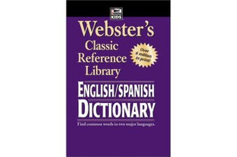 Webster's English-Spanish Dictionary, Grades 6 - 12: Classic Reference Library (Webster's Classic Reference Library)