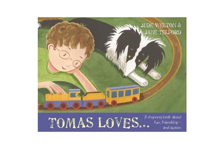 Tomas Loves...: A Rhyming Book about Fun, Friendship - And Autism