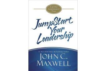 Jumpstart Your Leadership: A 90-Day Improvement Plan (Jumpstart)