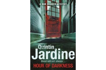 Hour Of Darkness (Bob Skinner series, Book 24): A gritty Edinburgh mystery of murder and intrigue (Bob Skinner)