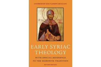 Early Syriac Theology: With Special Reference to the Maronite Tradition