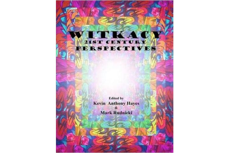 Witkacy: 21st Century Perspectives