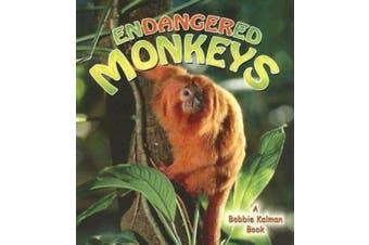 Endangered Monkeys (Earth's Endangered Animals S.)