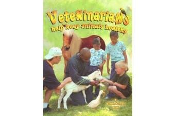 Veterinarians Help Keep Animals Healthy (My Community & Its Helpers S.)