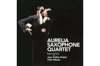 Tang¢n / Dobal, Hiltula, Aurelia Saxophone Quartet