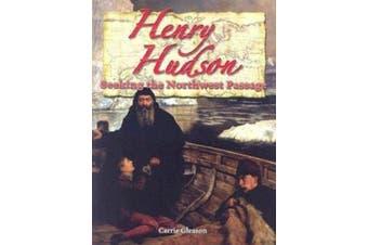 Henry Hudson: Seeking the Northwest Passage
