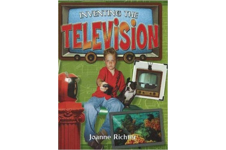 Inventing the Television (Breakthrough Inventions S.)