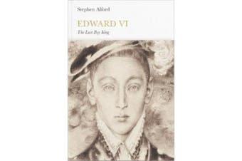 Edward VI (Penguin Monarchs): The Last Boy King (Penguin Monarchs)