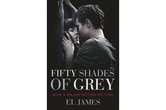 Fifty Shades of Grey: (Movie tie-in edition): Book one of the Fifty Shades Series (Fifty Shades)