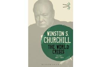 The World Crisis Volume I: 1911-1914 (Bloomsbury Revelations)