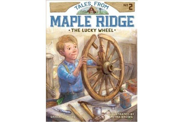 The Lucky Wheel, Volume 2 (Tales from Maple Ridge)