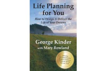 Life Planning for You: How to Design & Deliver the Life of Your Dreams - Us Edition