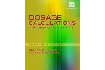 Dosage Calculations: A Ratio-Proportion Approach (Includes Premium Web Site Printed Access Card)