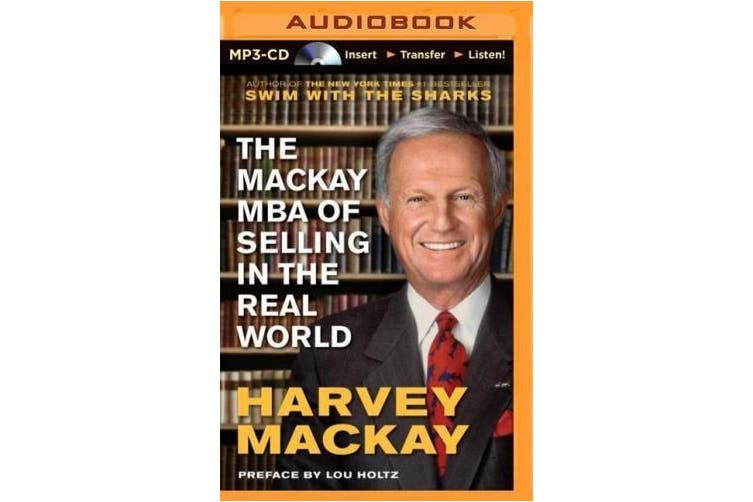 The MacKay MBA of Selling in the Real World [Audio]