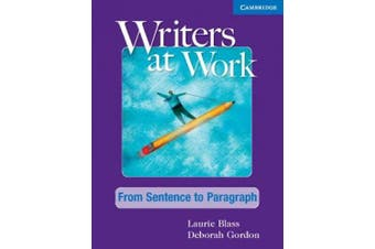 Writers at Work: From Sentence to Paragraph Student's Book and Writing Skills Interactive Pack