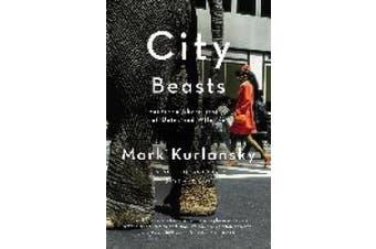 City Beasts: Fourteen Short Stories of Uninvited Wildlife