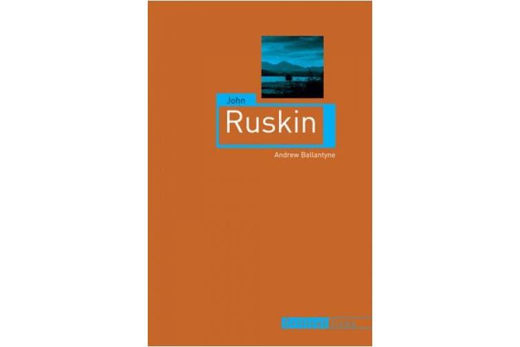 John Ruskin (Critical Lives)