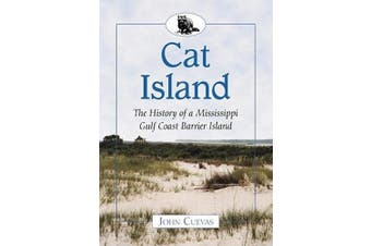 Cat Island: The History of a Mississippi Gulf Coast Barrier Island