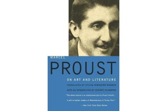 Marcel Proust on Art and Literature, 1896-1919