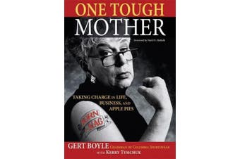One Tough Mother: Taking Charge in Life, Business, and Apple Pies