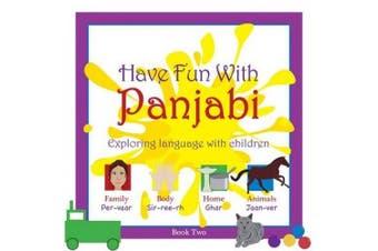 Have Fun with Panjabi: Exploring Language with Children: book 2 (Have Fun with Panjabi)
