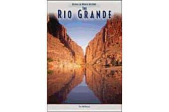The Rio Grande (Rivers in World History S.)